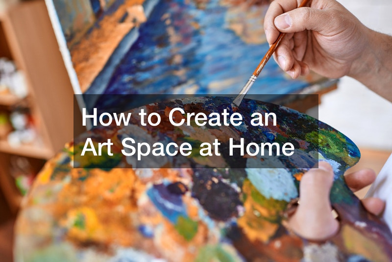 How to Create an Art Space at Home